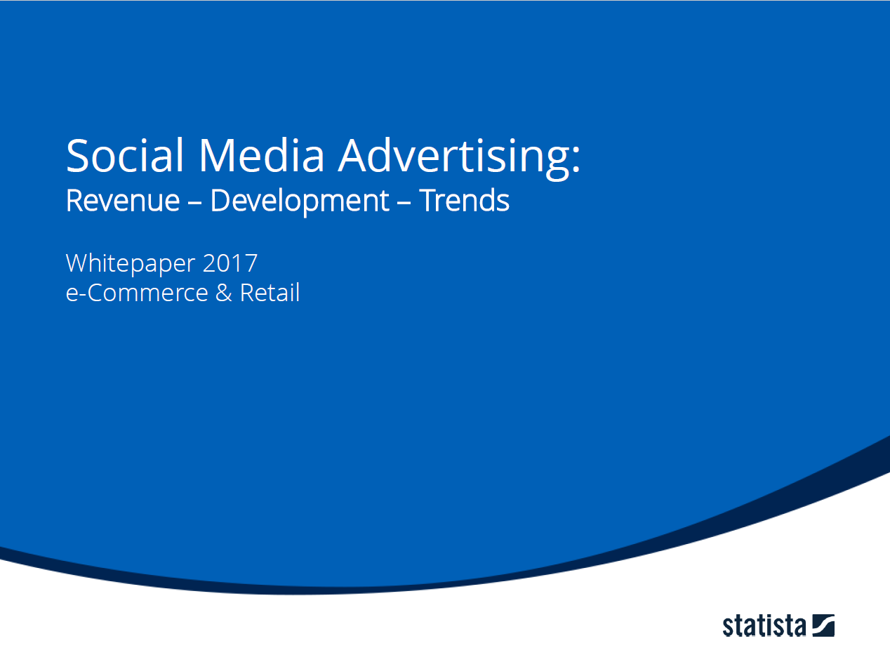 Social Media Advertising Whitepaper: Revenue, Development & Trends