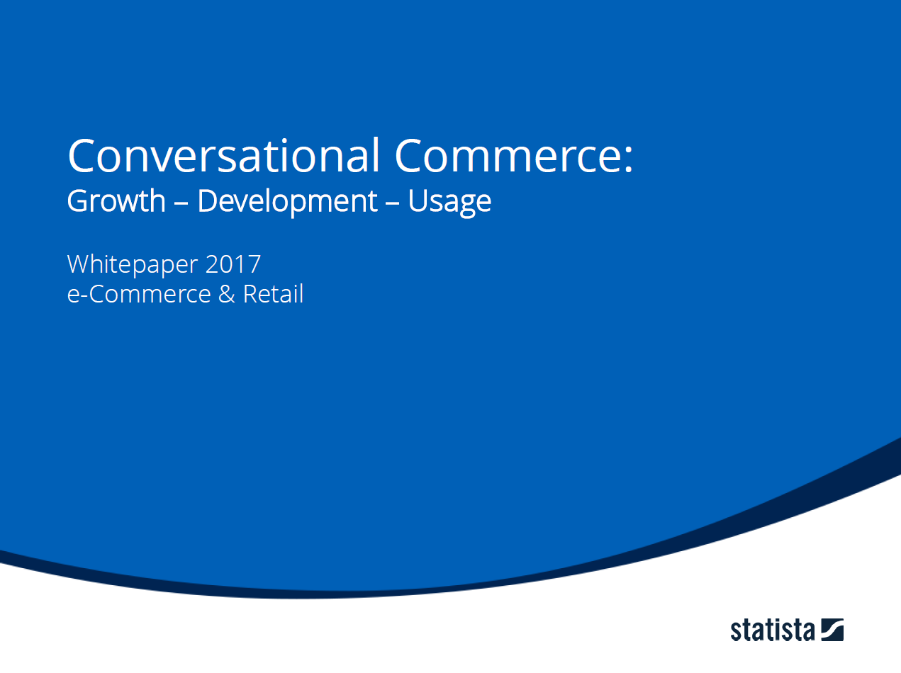 Conversational Commerce: Growth - Development - Usage