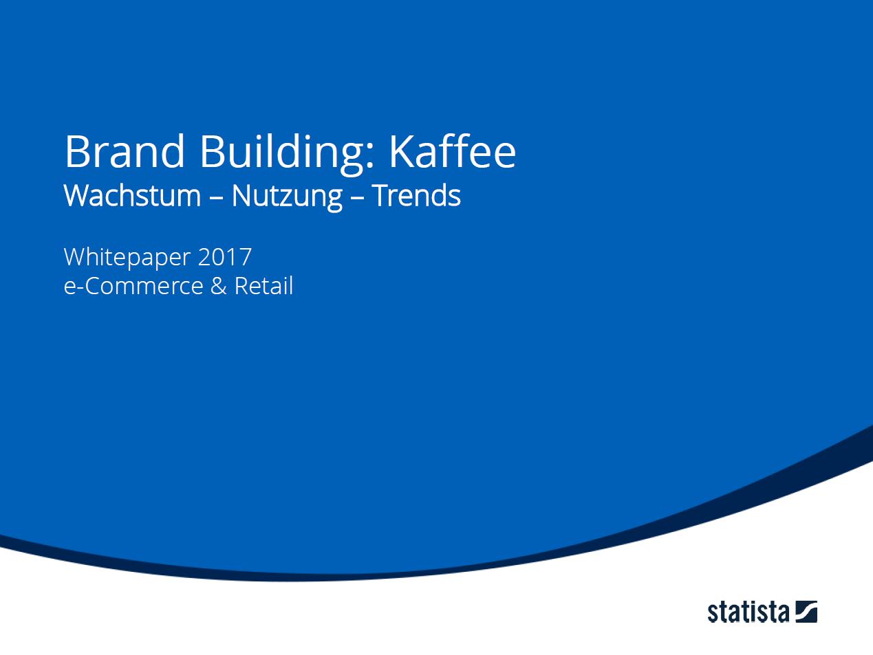 Brand Building: Kaffee: Wachstum - Nutzung - Trends