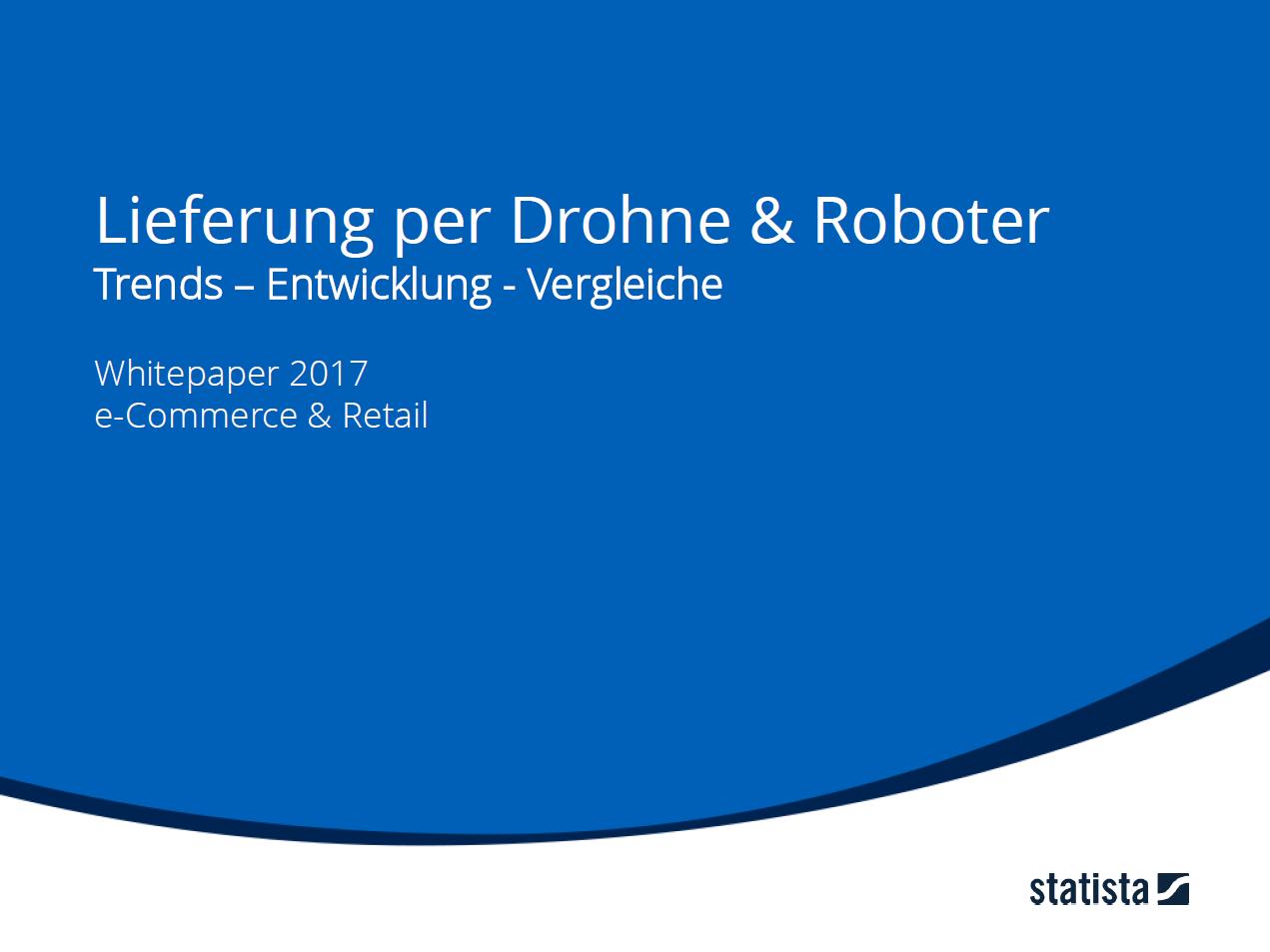 Lieferung per Drohne & Roboter: Trends – Entwicklung - Vergleiche
