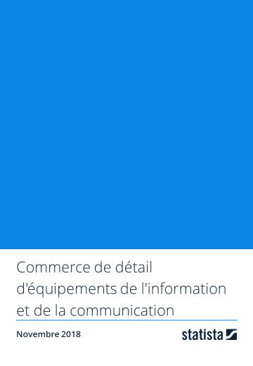 Commerce de détail d'équipements de l'information et de la communication 2018