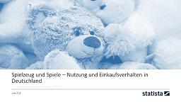 Spielzeug und Spiele in Deutschland 2018 Report