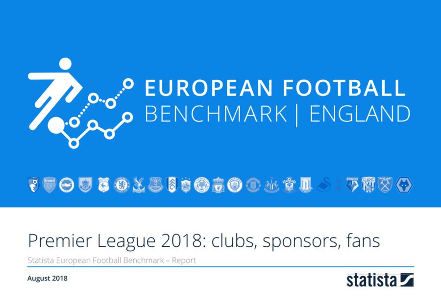 European Football Benchmark Premier League: Clubs, Sponsoren, Fans 2018/19 Report