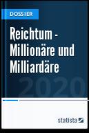 Reichtum - Millionäre und Milliardäre