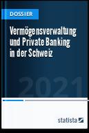 Vermögensverwaltung und Private Banking in der Schweiz